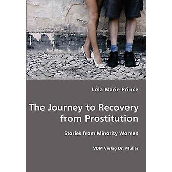 The Journey to Recovery from Prostitution by Prince & Lola & Marie