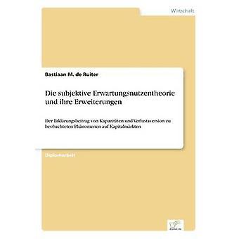 Sterben Sie Subjektive Erwartungsnutzentheorie Und Ihre Erweiterungen von de Ruiter & Bastiaan M.
