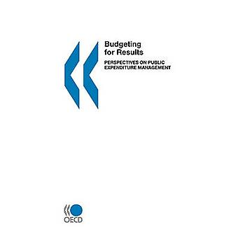 Budsjettering for resultater perspektiver på offentlige utgifter ledelsen av OECD publisering