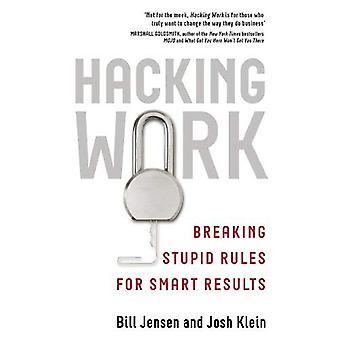 Hacking Work: briser les règles stupides pour les résultats intelligents