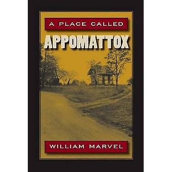 A Place Called Appomattox (3.) von William Marvel-9780809328314 Buch
