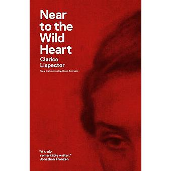 Near to the Wild Heart (2nd Revised edition) by Clarice Lispector - A