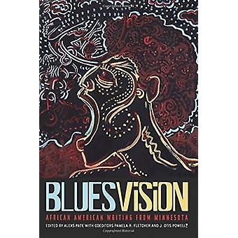Blues Vision - African American Writing from Minnesota by Alexs D. Pat
