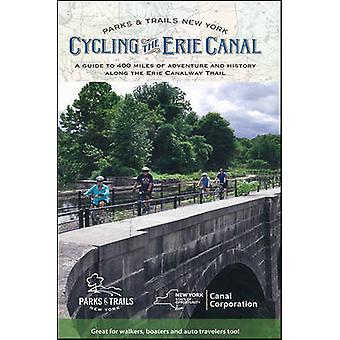 Cycling the Erie Canal - A Guide to 400 Miles of Adventure and History