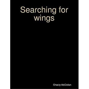 Searching for Wings by Chasity McClellan - 9781387154616 Book
