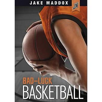 Bad-Luck Basketball by Thomas Kingsley Troupe - 9781434291608 Book