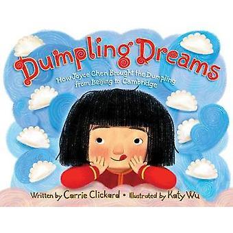 Dumpling Dreams - How Joyce Chen Brought the Dumpling from Beijing to