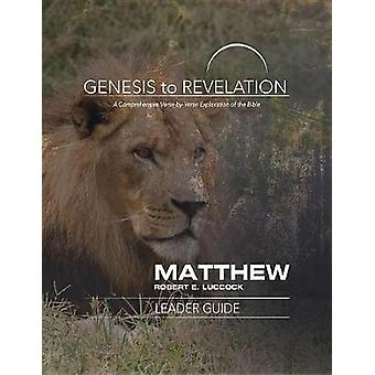 Genesis to Revelation - Matthew Leader Guide - A Comprehensive Verse-By
