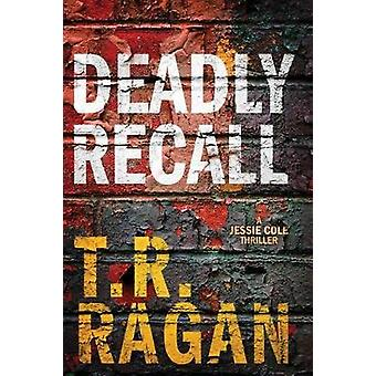 Deadly Recall by T. R. Ragan - 9781503949232 Book