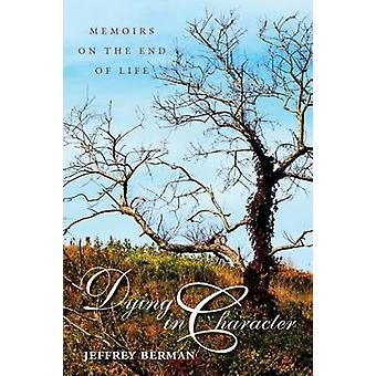Dying in Character - Memoirs on the End of Life by Jeffrey Berman - 97