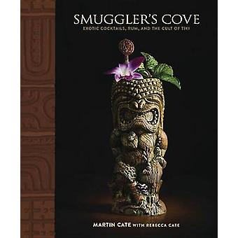 Smuggler's Cove - Exotic Cocktails - Rum - and the Cult of Tiki by Mar