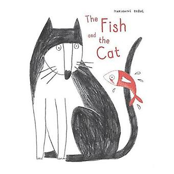 The Fish and the Cat by Marianne Dubuc - 9781616895051 Book