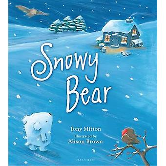 Snowy Bear by Tony Mitton - Alison Brown - 9781619639058 Book