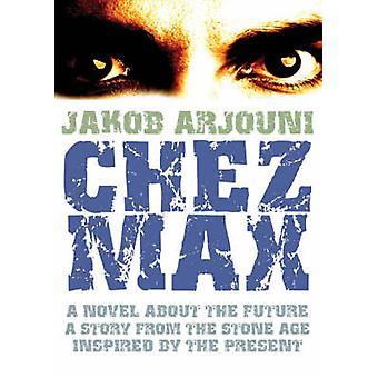 Chez Max by Jakob Arjouni - 9781842432587 Book