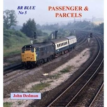 BR Blue No 5 - Passenger and Parcels by John Dedman - 9781906419776 Bo