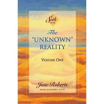 The Unknown Reality - v.1 (New edition) by Jane Roberts - 978187842425