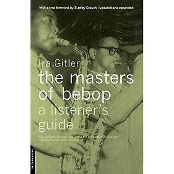 The Masters of Bebop: A Listener's Guide