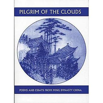 Pilgrim in the Clouds: Poems and Essays from Ming Dynasty China