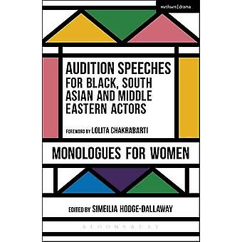 Audition Speeches for Black South Asian and Middle Eastern Actors Monologues for Women by Simeilia HodgeDallaway