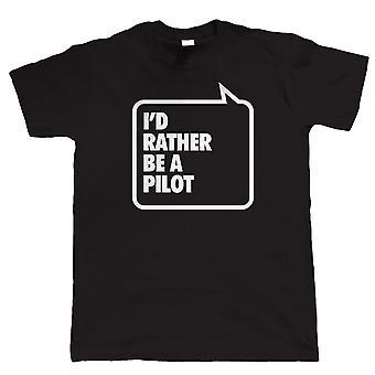 Ik zou liever een piloot, Mens grappig luchtvaart Tshirt