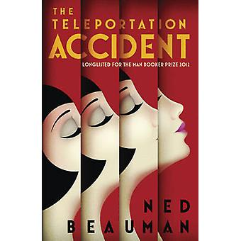 The Teleportation Accident by Ned Beauman - 9780340998441 Book