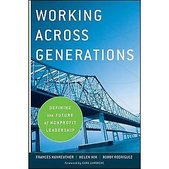Trabajando a través de generaciones - definir el futuro de sin fines de lucro Leadersh