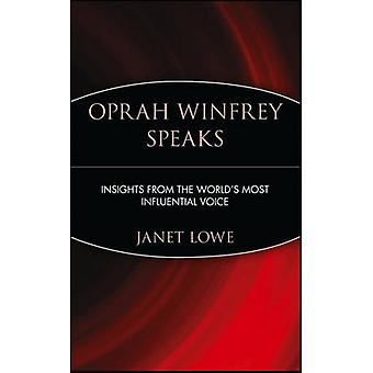Oprah Winfrey Speaks - Insight from the World's Most Influential Voice