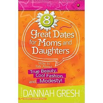 8 große Termine für Mütter und Töchter - How to Talk About wahre Schönheit-