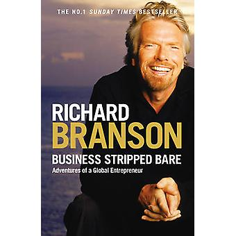 Business Stripped Bare - Adventures of a Global Entrepreneur by Richar