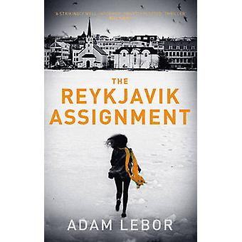 The Reykjavik Assignment by Adam LeBor - 9781784970291 Book