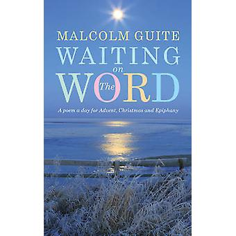 Waiting on the Word - A Poem a Day for Advent - Christmas and Epiphany