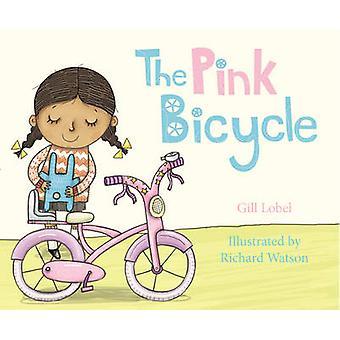 The Pink Bicycle by Gillian Lobel - Richard Watson - 9781848530577 Bo