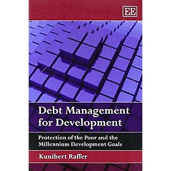 Debt Management for Development - Protection of the Poor and the Mille