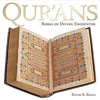 Qur'ans - Books of Divine Encounter by Keith E. Small - 9781851242566