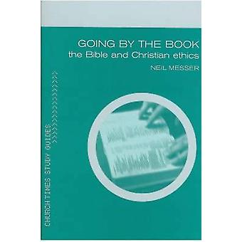 Going by the Book - Exploring Ethics and the Bible by Neil Messer - 97