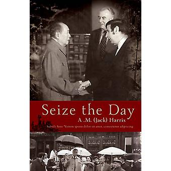 Seize the Day by A. M. (Jack) Harris - 9781922175717 Book