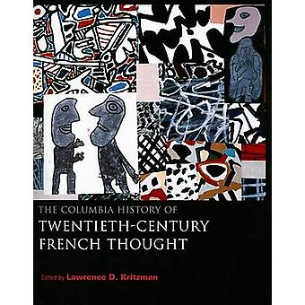 The Columbia History of Twentieth-Century French Thought by Lawrence