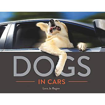 Dogs in Cars by Lara Jo Regan - 9781581572797 Book