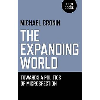 Expanderande världen - mot en politik av Microspection av Michael C