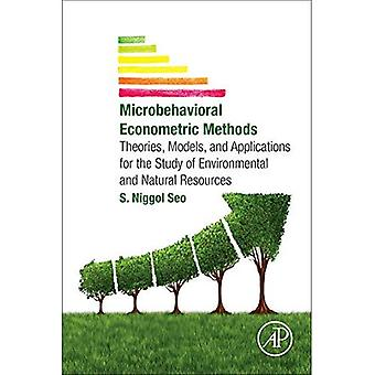 Microbehavioral Econometric Methods: Theories, Models, and Applications for the Study of Environmental and Natural...
