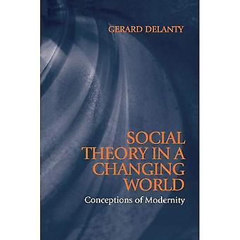 Social teori i en föränderlig värld: befruktningar av modernitet (Blackwell ledsar till Social teori)