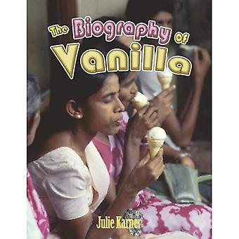 Biografie van vanille (hoe is dat krijgen hier?)