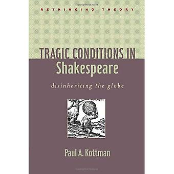 Tragische omstandigheden in Shakespeare: Disinheriting de hele wereld (Rethinking theorie)