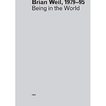 Brian Weil, 1979--95: Being in the World