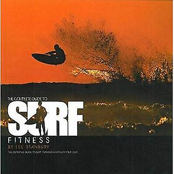 The Complete Guide to Surf Fitness