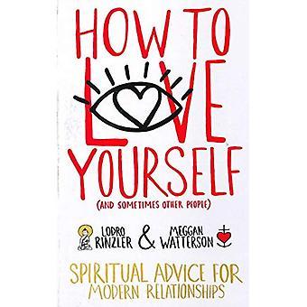 Hur du älskar dig själv (och ibland andra människor)