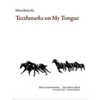 Teethmarks on My Tongue