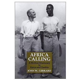 Africa Calling: Medicinsk missionär i Kenya och Zambia