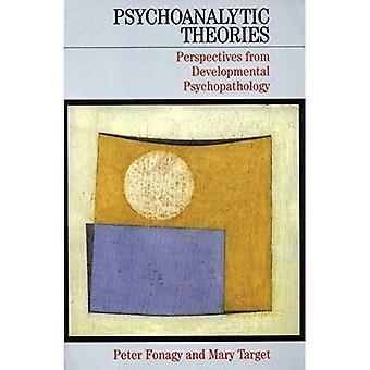 Les théories psychanalytiques: Perspectives de psychopathologie développementale (Whurr série en psychanalyse)
