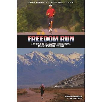 Vrijheid Run: Een 100-dag, 3,452-mijl reis door Amerika om te profiteren van gewonde veteranen